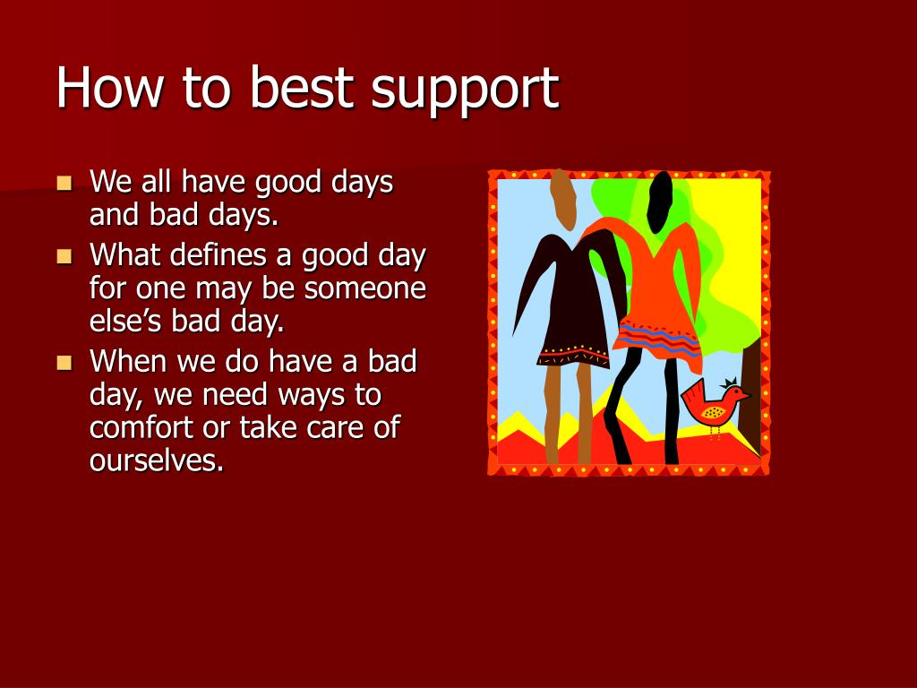 How to best support
