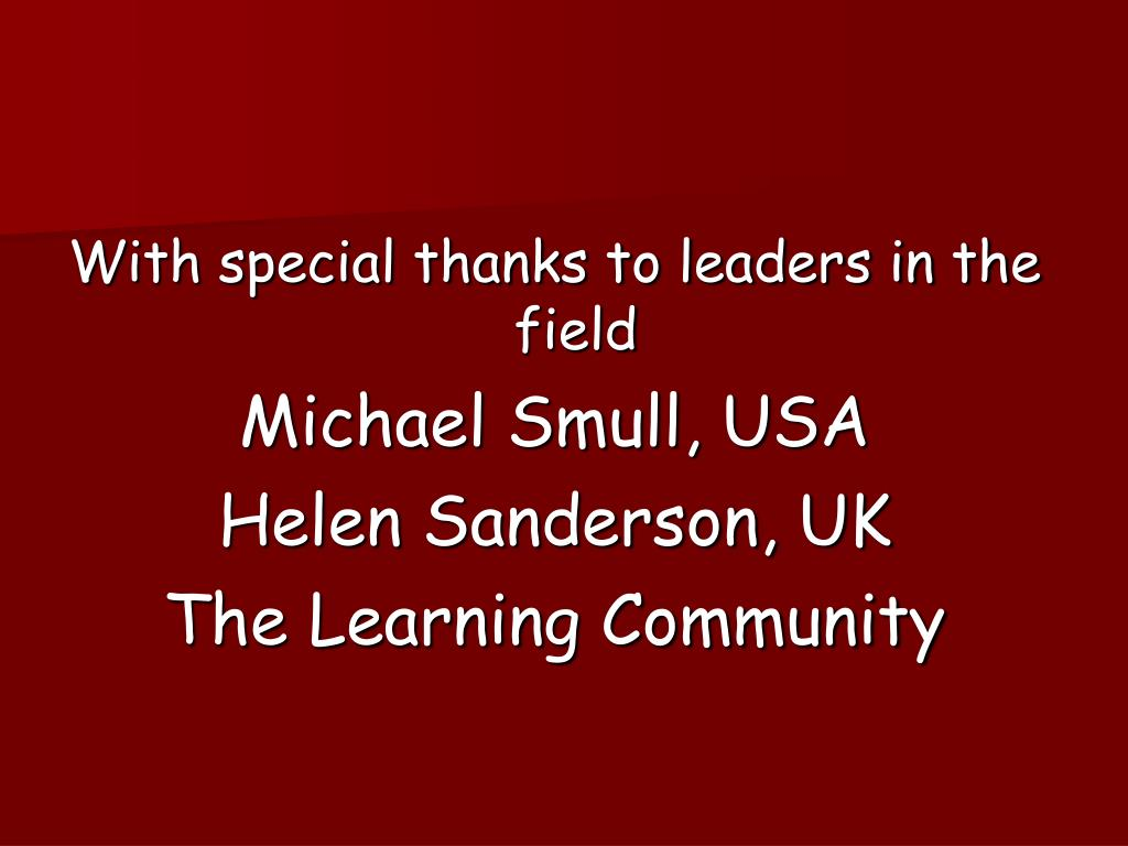 With special thanks to leaders in the field