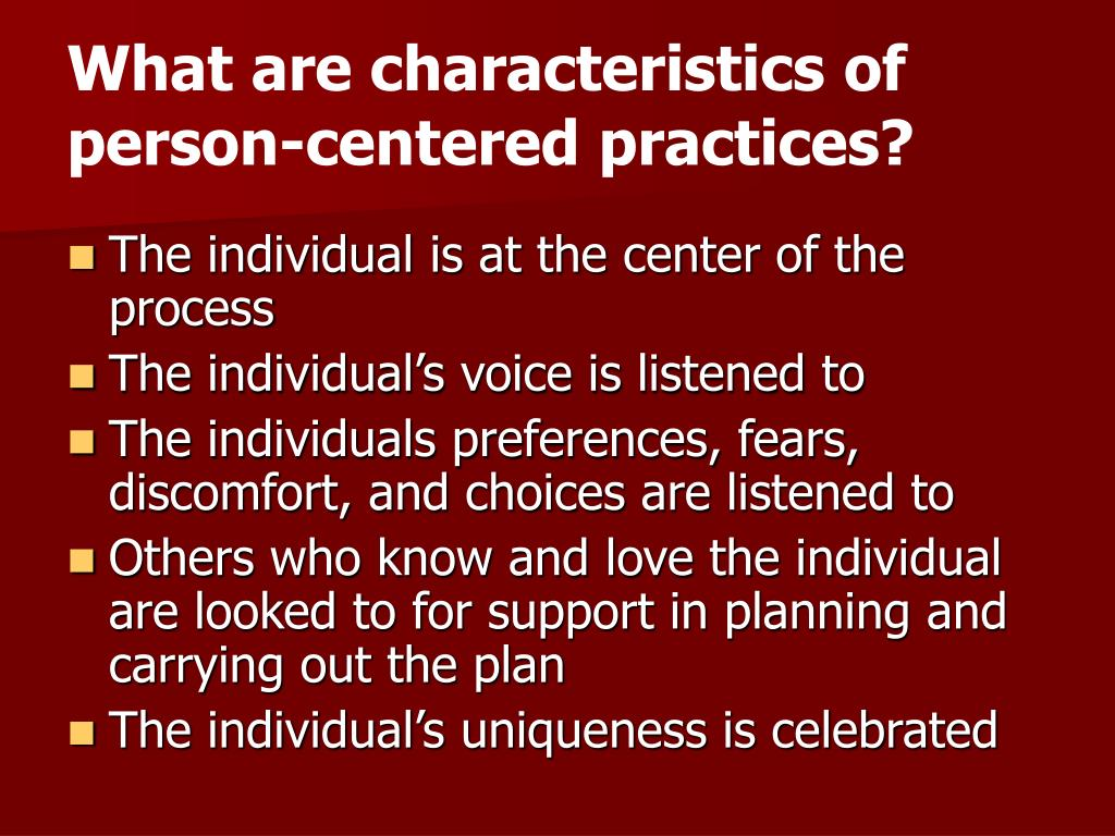 What are characteristics of  person-centered practices?