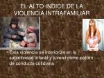 el alto indice de la violencia intrafamiliar