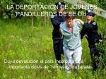 la deportacion de jovenes pandilleros de ee uu