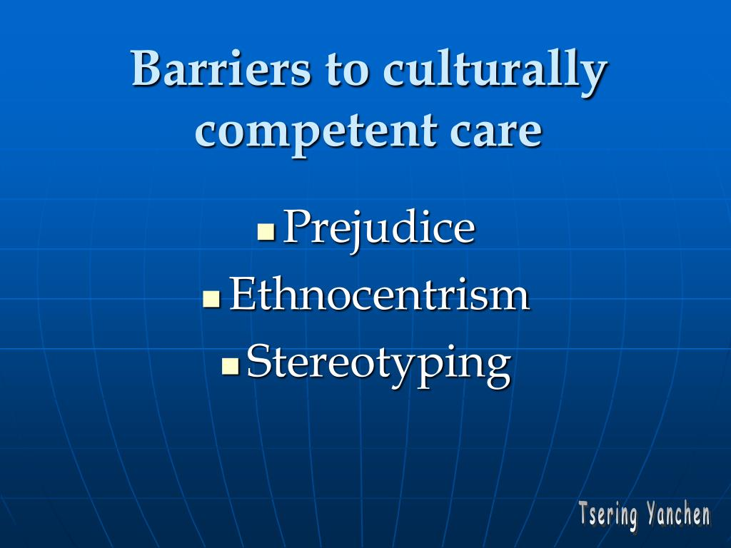 Barriers to culturally competent care