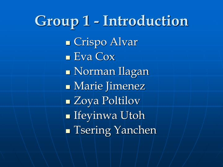 Group 1 introduction