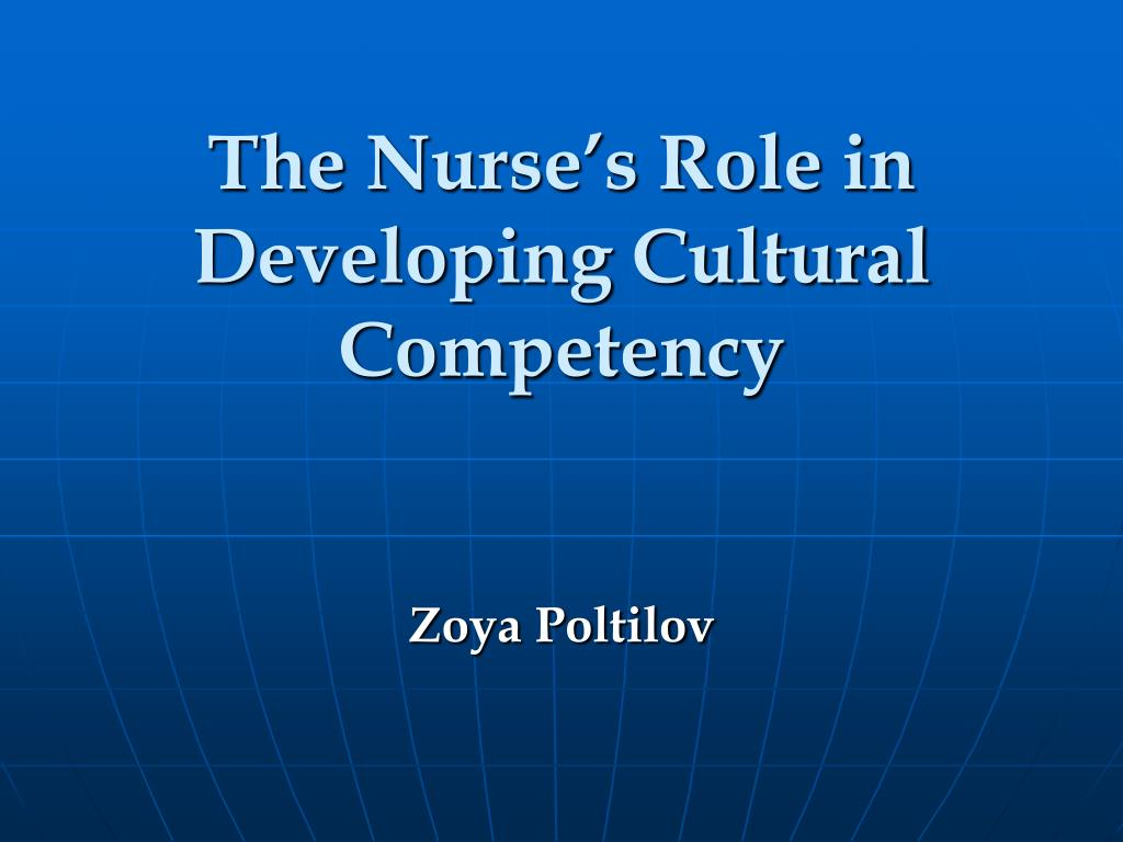 The Nurse's Role in Developing Cultural Competency
