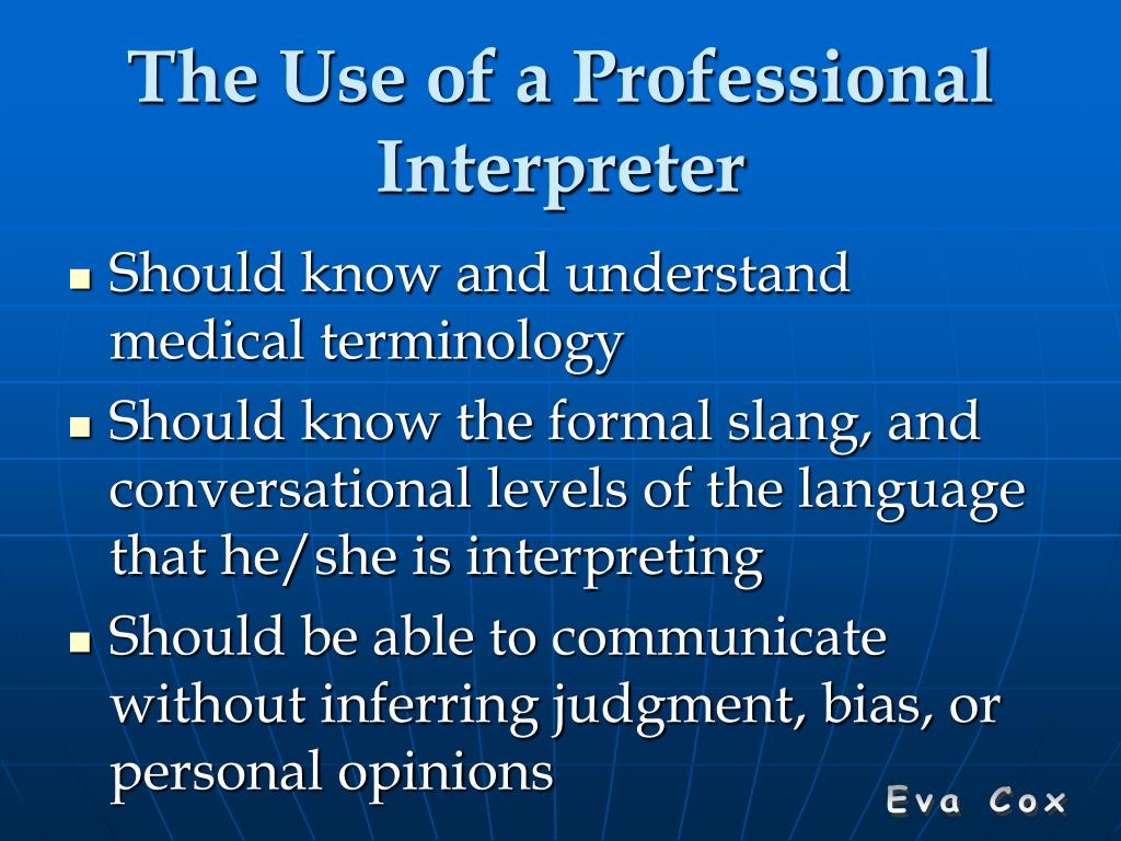 The Use of a Professional Interpreter