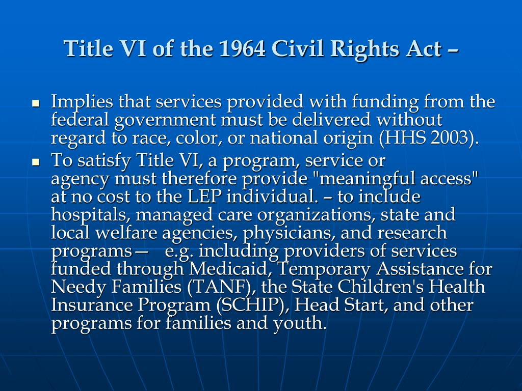 Title VI of the 1964 Civil Rights Act –