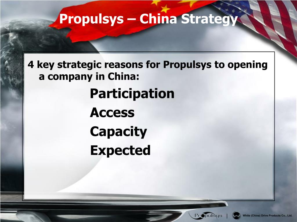 4 key strategic reasons for Propulsys to opening a company in China: