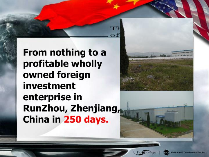 From nothing to a profitable wholly owned foreign investment enterprise in RunZhou, Zhenjiang, China...