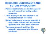 resource uncertainty and future production
