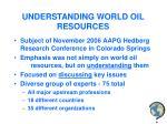 understanding world oil resources