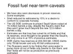 fossil fuel near term caveats