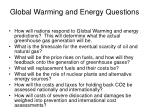 global warming and energy questions