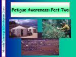 fatigue awareness part two