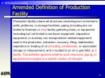 amended definition of production facility