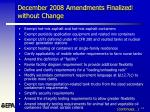december 2008 amendments finalized without change