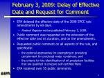 february 3 2009 delay of effective date and request for comment