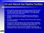 oil and natural gas pipeline facilities