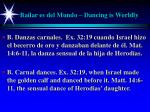 bailar es del mundo dancing is worldly8