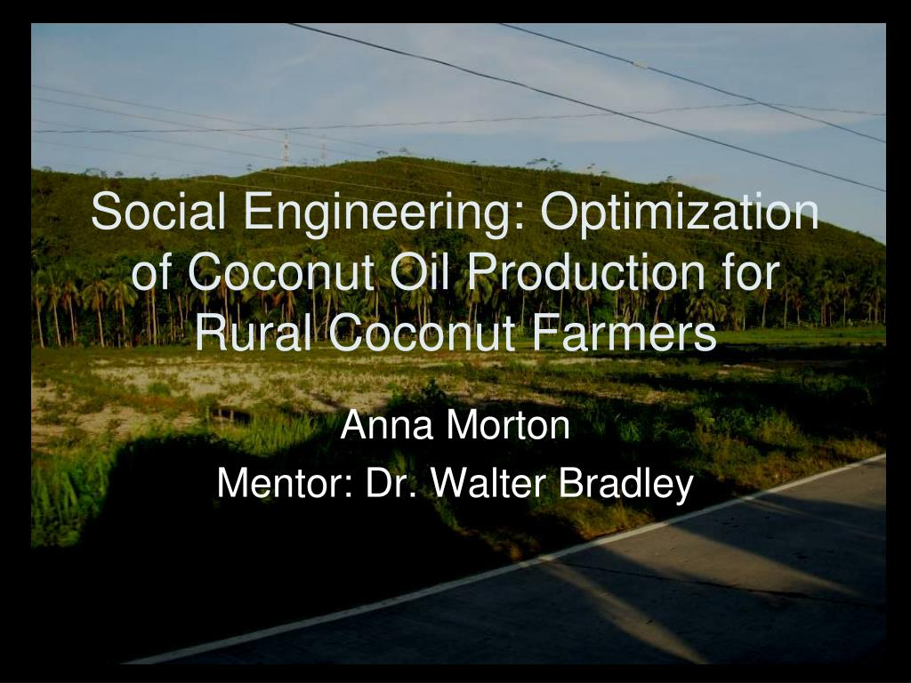 social engineering optimization of coconut oil production for rural coconut farmers l.