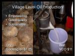 village level oil production
