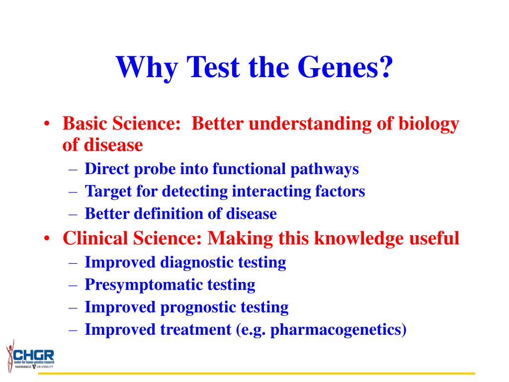 Why Test the Genes?