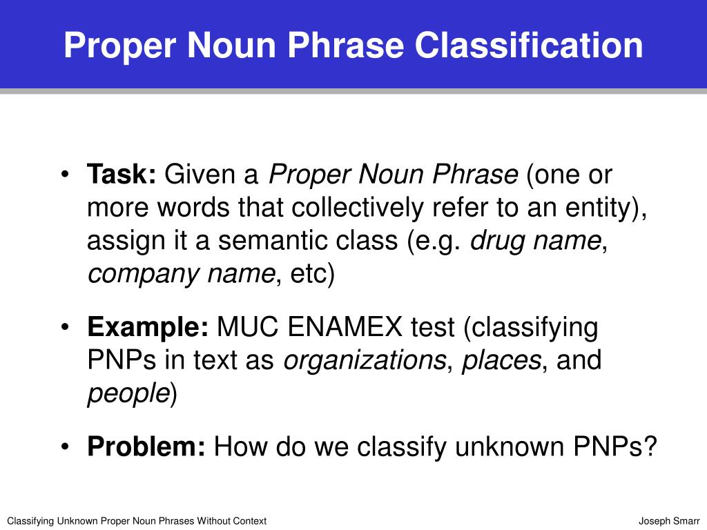 Proper Noun Phrase Classification