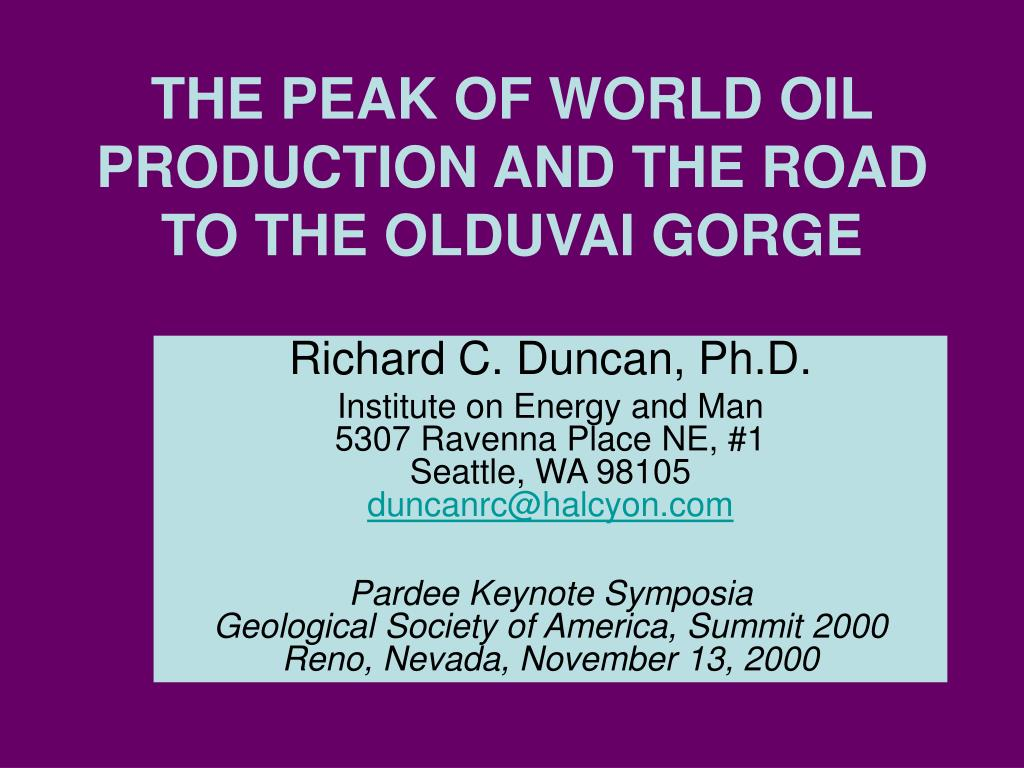 the peak of world oil production and the road to the olduvai gorge l.