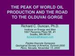 the peak of world oil production and the road to the olduvai gorge