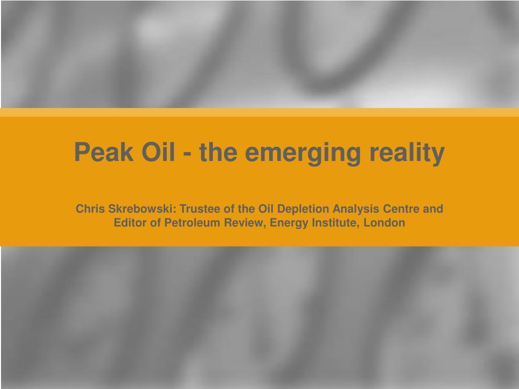 peak oil the emerging reality l.