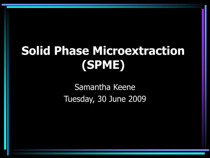 solid phase microextraction spme n.