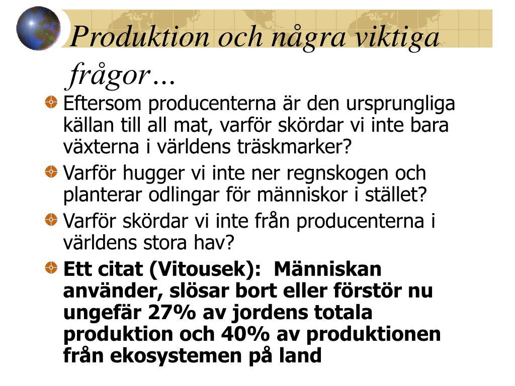 Produktion och några viktiga frågor…