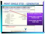 print single etid generator