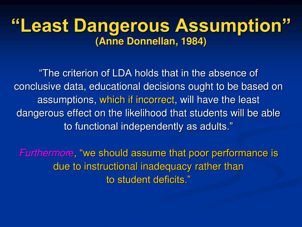 assumption is dangerous Assumption definition, something taken for granted a supposition: and as any schoolkid knows, presuming to assume can be dangerous, leading us to make.