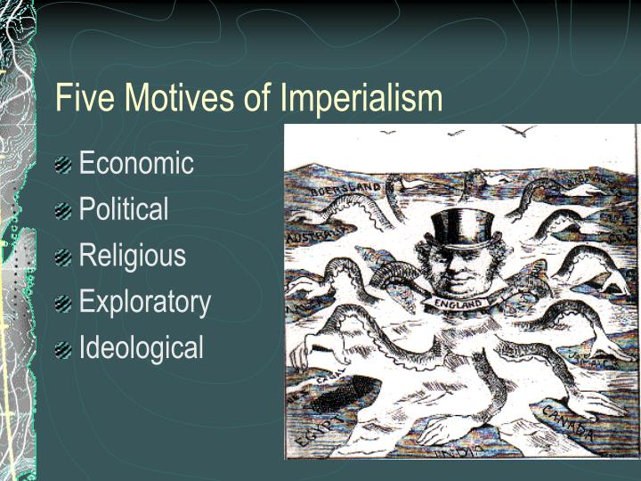 Five Motives of Imperialism