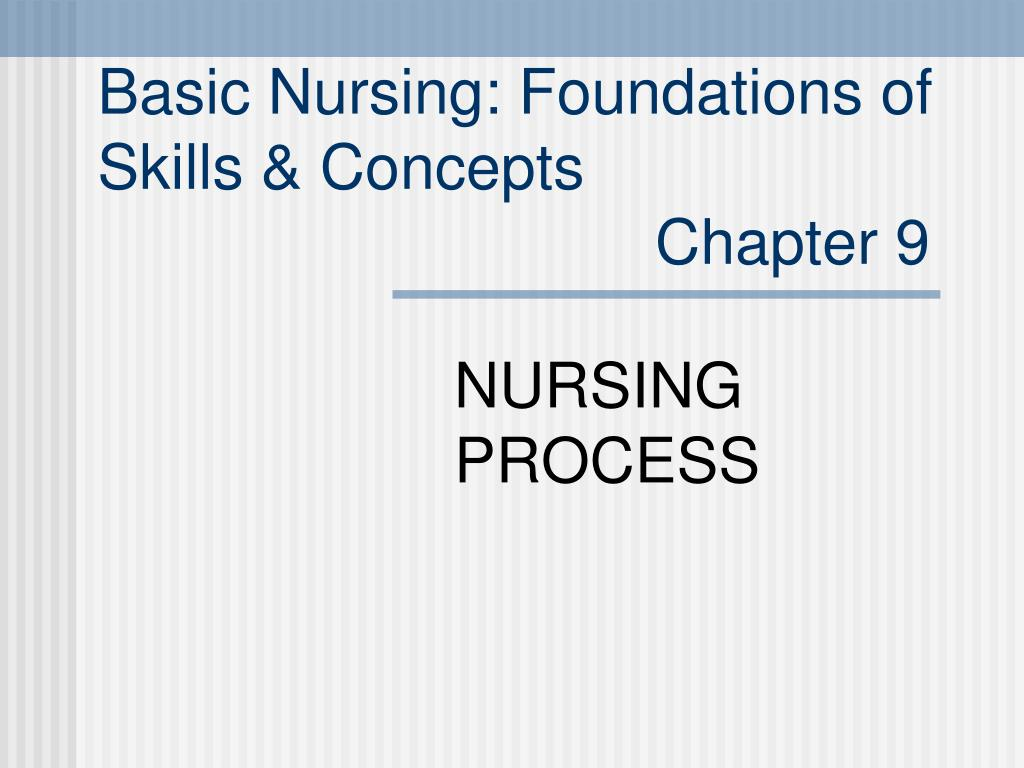 basic nursing foundations of skills concepts chapter 9 l.