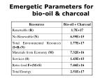 emergetic parameters for bio oil charcoal
