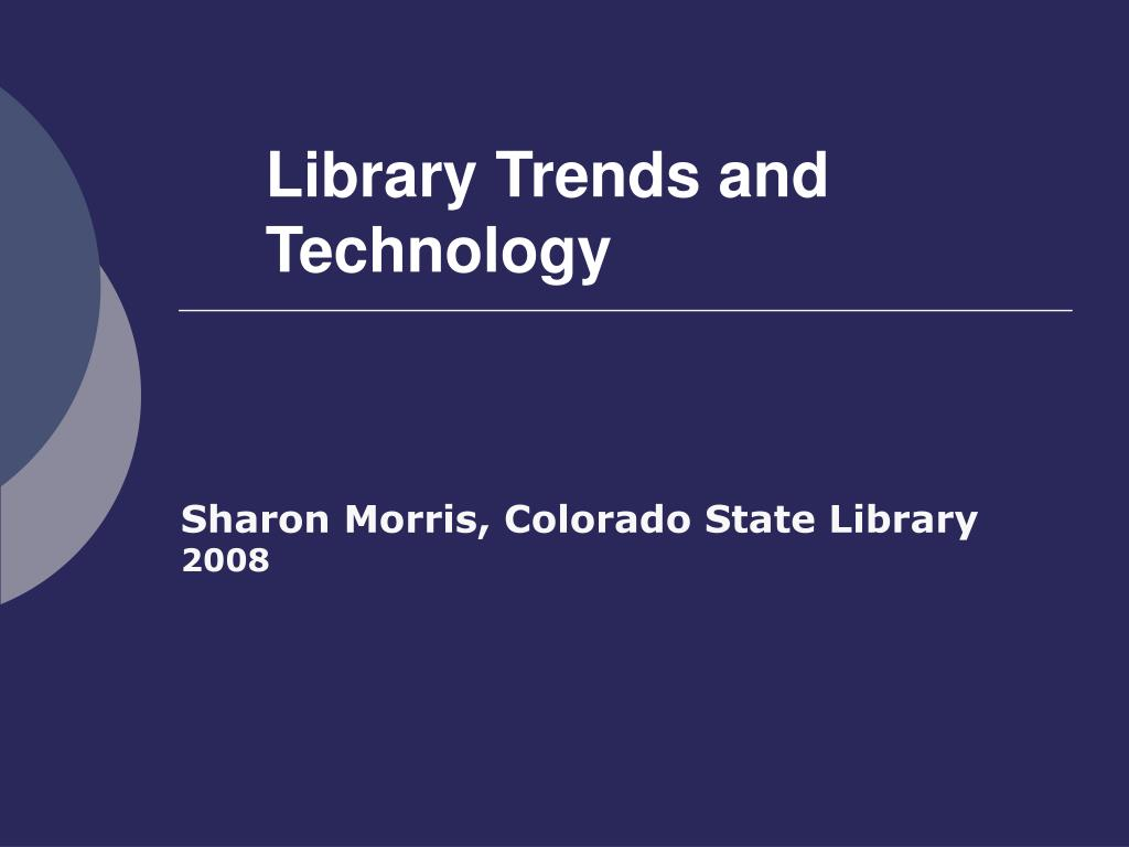 library trends and technology l.