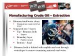 manufacturing crude oil extraction