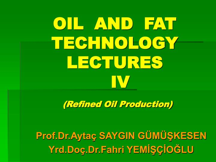 oil and fat technology lectures iv refined oil production n.
