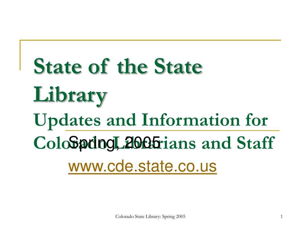 state of the state library updates and information for colorado librarians and staff l.