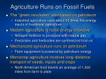 agriculture runs on fossil fuels