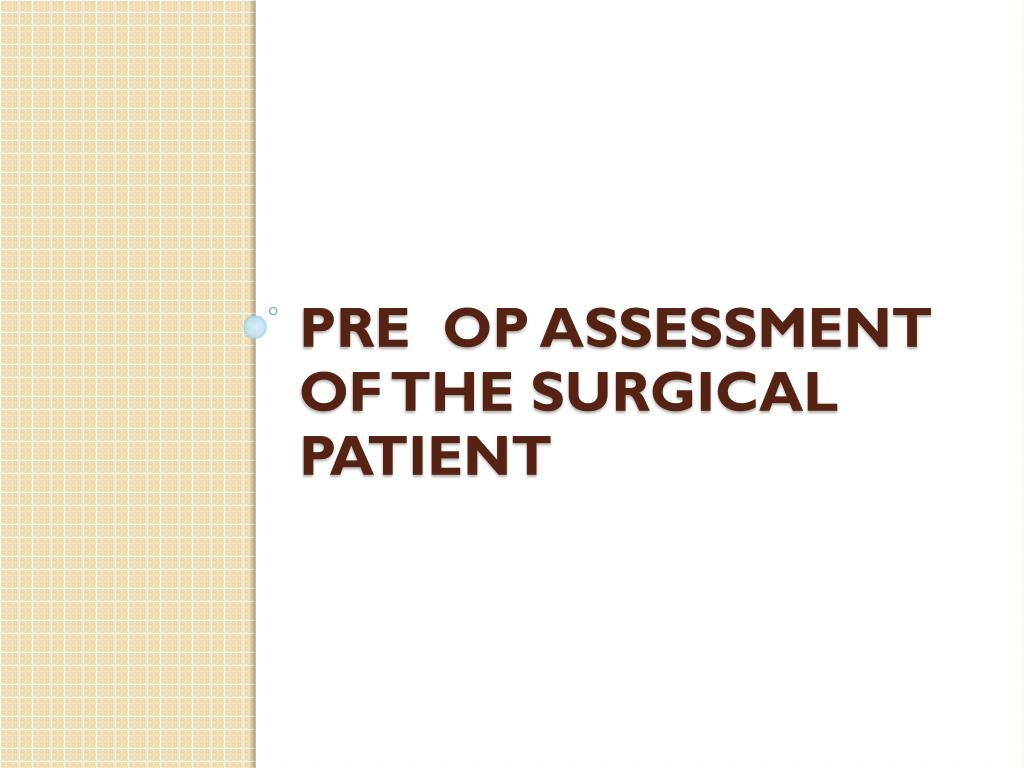 pre op assessment of the surgical patient l.