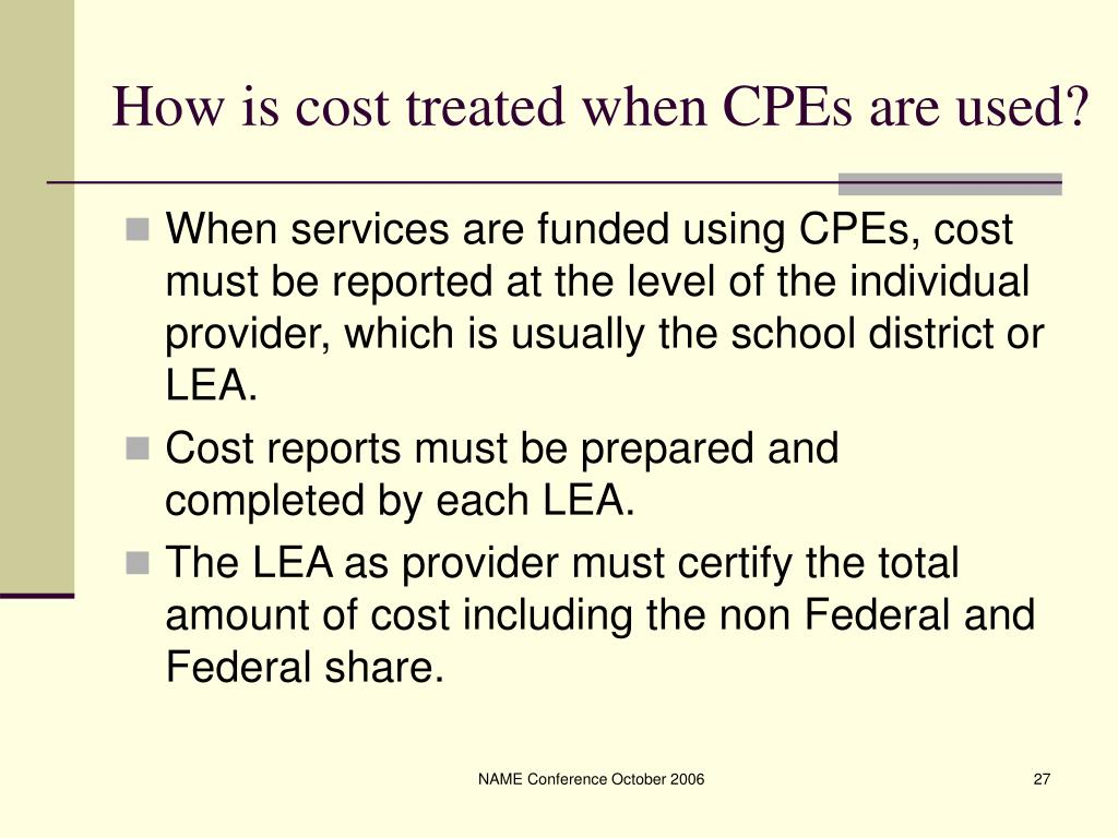 How is cost treated when CPEs are used?