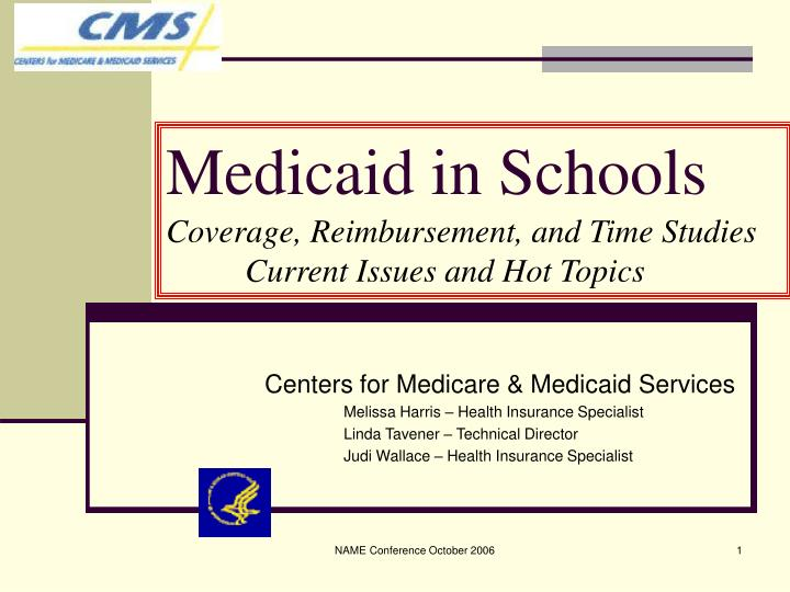 Medicaid in schools coverage reimbursement and time studies current issues and hot topics