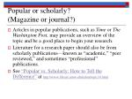popular or scholarly magazine or journal