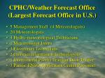 cphc weather forecast office largest forecast office in u s