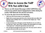 how to access the voip wx net aim chat