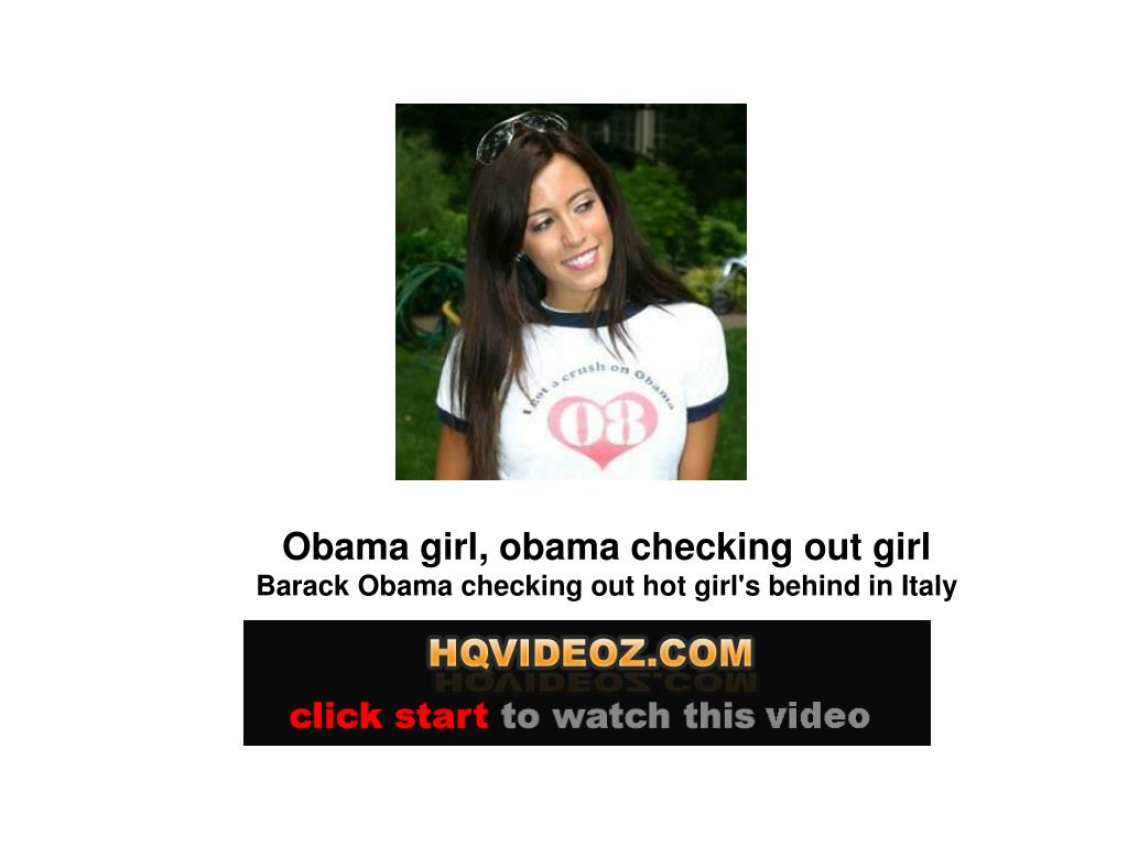 Obama girl, obama checking out girl