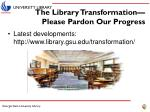 the library transformation please pardon our progress