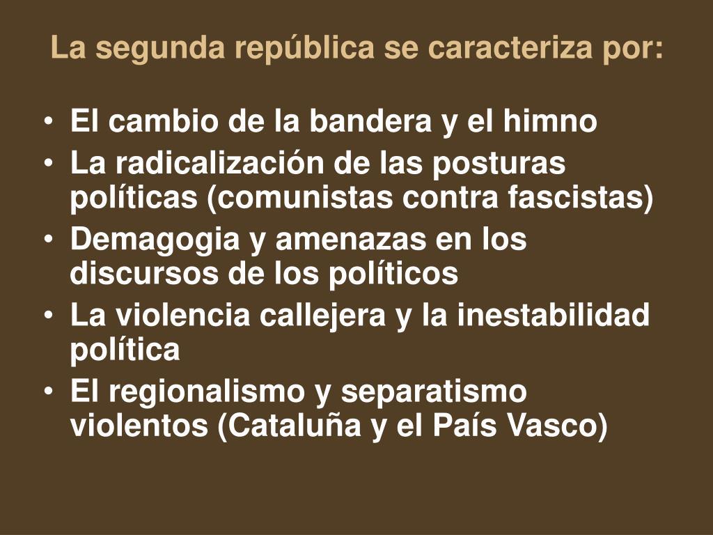 La segunda república se caracteriza por:
